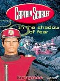 Captain Scarlet: In the Shadow of Fear