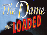 [Скриншот: The Dame Was Loaded]